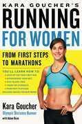 Kara Goucher's Running for Women: From First Steps to Marathons