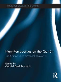 New Perspectives on the Qur'an: The Qur'an in Its Historical Context 2