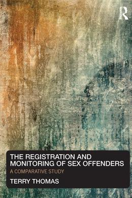 The Registration and Monitoring of Sex Offenders: A Comparative Study