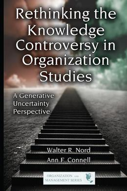 Rethinking the Knowledge Controversy in Organization Studies