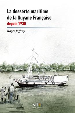 La desserte maritime de la Guyane française depuis 1930