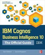 Dan Volitich - IBM Cognos Business Intelligence 10: The Official Guide