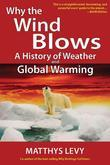Why the Wind Blows (E-book Edition: A History of Weather and Global Warming