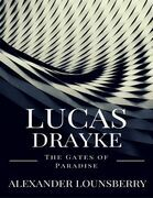 Lucas Drayke: The Gates of Paradise