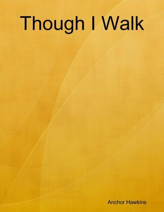 Though I Walk
