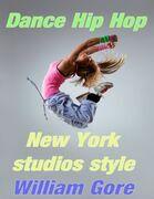 Dance Hip - Hop, New York Studios Style