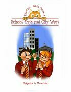 The Fizz Kids Book 3. School Days and City Ways
