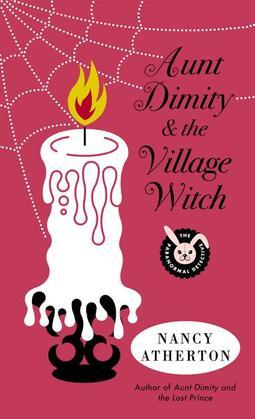 Aunt Dimity and the Village Witch