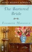 The Bartered Bride: Signet Regency Romance (InterMix)