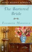 The Bartered Bride: Signet Regency Romance (InterMix)