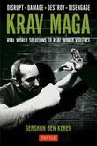 Krav Maga: Real World Solutions to Real World Violence