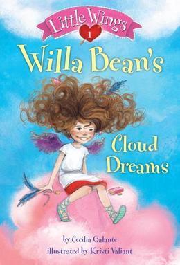 Little Wings #1: Willa Bean's Cloud Dreams