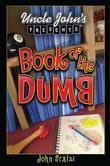 Uncle John's Presents: Book of the Dumb