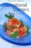 Sensational Starters and Finger Foods