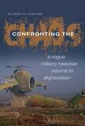 Confronting the Chaos: A Rogue Historian Returns to Afghanistan