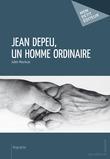 Jean Depeu, un homme ordinaire