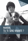 Maman, tu te sens vivante ?
