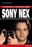 À la découverte de la photo avec mon hybride Sony Nex