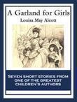 A Garland for Girls: With linked Table of Contents