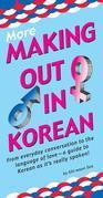 More Making Out in Korean: (Korean Phrasebook)
