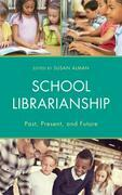 School Librarianship: Past, Present, and Future
