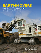 Earthmovers in Scotland: Mining, Quarries, Roads and Forestry
