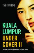 Kuala Lumpur Undercover II