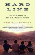 Hard Line: Life and Death on the US-Mexico Border
