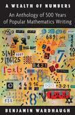 A Wealth of Numbers: An Anthology of 500 Years of Popular Mathematics Writing