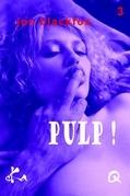 Pulp! 3
