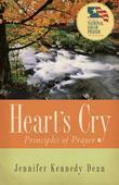 Heart's Cry, Revised Edition: Principles of Prayer