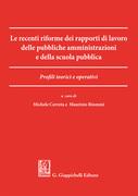 Le recenti riforme dei rapporti di lavoro delle pubbliche amministrazioni e della scuola pubblica