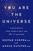 You Are the Universe: Discovering Your Cosmic Self and Why It Matters
