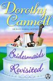 Bridesmaids Revisited: An Ellie Haskell Mystery