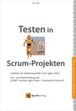 Testen in Scrum-Projekten. Leitfaden für Softwarequalität in der agilen Welt