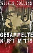 Gesammelte Krimis (Vollständige deutsche Ausgaben)