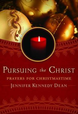 Pursuing the Christ: Prayers for Christmastime