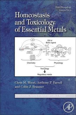Fish Physiology: Homeostasis and Toxicology of Essential Metals: Homeostasis and Toxicology of Essential Metals