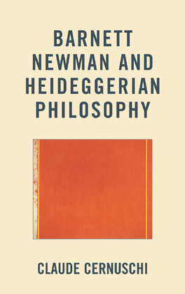 Barnett Newman and Heideggerian Philosophy