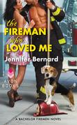 The Fireman Who Loved Me: A Bachelor Firemen Novel