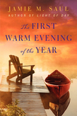 The First Warm Evening of the Year: A Novel
