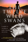 The Twelve Wild Swans: A Journey to the Realm of Magic, Healing, and Action