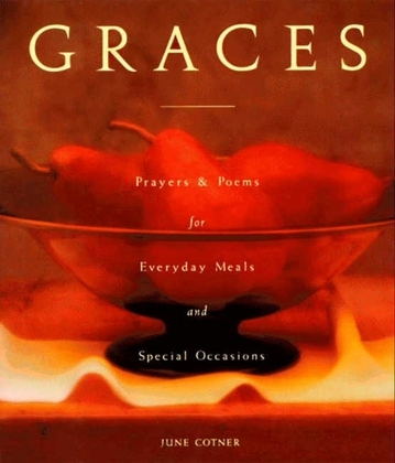 Graces: Prayers for Everyday Meals and Special Occasions