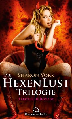 Die HexenLust Triologie   3 Erotische Romane (Dominanz, paranormale Erotik, Liebesgeschichte)