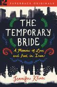 The Temporary Bride: A Memoir of Love and Food in Iran