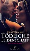 Tödliche Leidenschaft | Erotischer Roman (Thriller, Erotik, Dominanz)