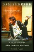 The Late Henry Moss, Eyes for Consuela, When the World Was Green: Three Plays