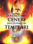 La ricerca sulle Ceneri dell'ultimo dei Templari