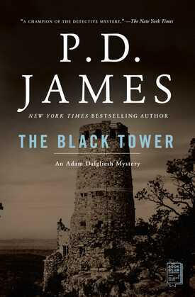 P. D. James - The Black Tower: An Adam Dalgliesh Mystery