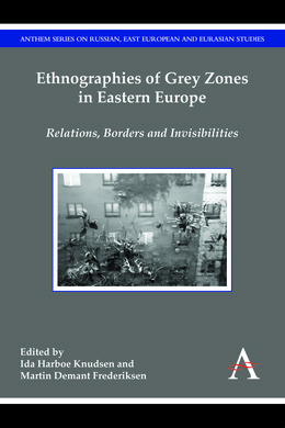 Ethnographies of Grey Zones in Eastern Europe